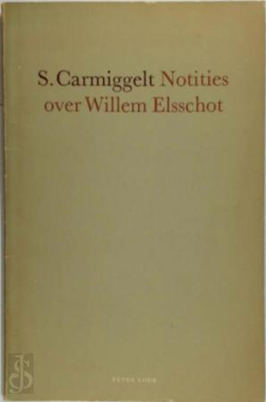 Notities over Willem Elsschot - Simon Carmiggelt