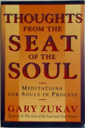Thoughts from the Seat of the Soul - Gary Zukav