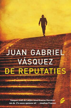 De reputaties - Juan Gabriel Vasquez