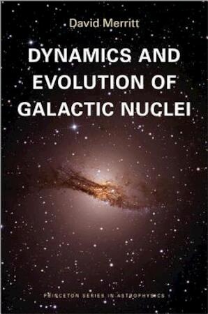 Dynamics and Evolution of Galactic Nuclei - David Merritt