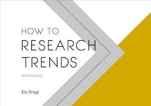 How to Research Trends Workbook - Els Dragt