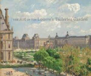 The Art of the Louvre's Tuileries Garden -