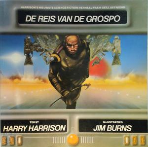 De reis van de Grospo - Harry Harrison, Jim Burns, Pon Ruiter