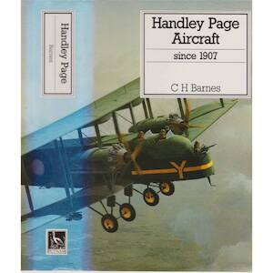Handley Page aircraft since 1907 - Christopher Henry Barnes, Derek N. James