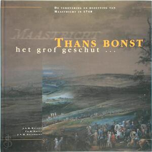 Thans bonst het grof geschut - J.S.M. Daenen, Th.R. Kraus, J.V.H. Notermans