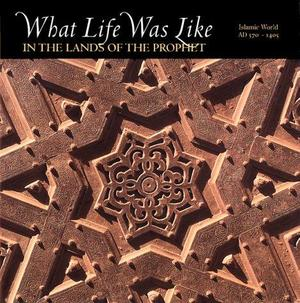 What Life Was Like in the Lands of the Prophet -