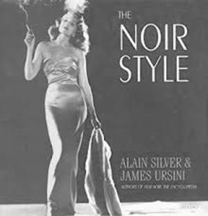 The noir style - Alain Silver, James Ursini