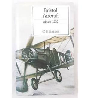 Bristol aircraft since 1910 - Christopher Henry Barnes