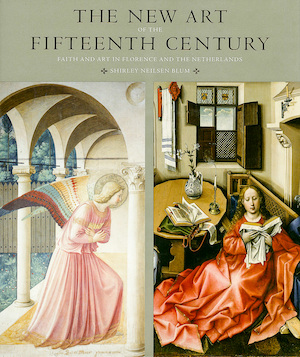 The New Art of the Fifteenth Century - shirley nielsen blum
