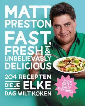 Fast fresh and unbelievably delicious - Matt Preston