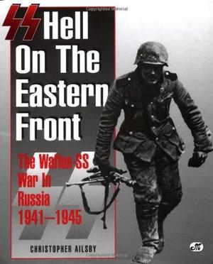 SS: Hell on the Eastern Front - Christopher Ailsby