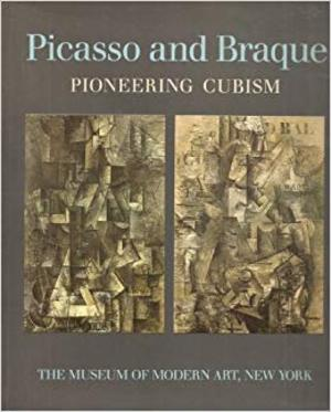 Picasso and Braque - William Stanley Rubin, Judith Cousins, N.Y.) Museum Of Modern Art (New York