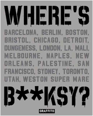 Where's b**ksy? banksy's greatest works in context - Xavier Tapies
