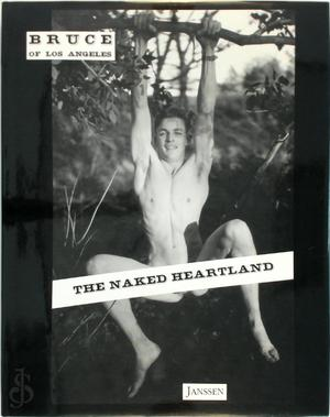 The Naked Heartland - Bruce (Of Los Angeles.), Bruce Bellas