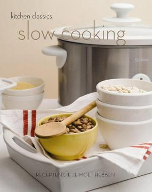Kitchen classics slow cooking - Unknown