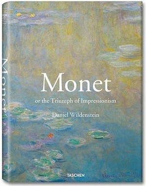 Monet or the Triumph of Impressionism - Daniel Wildenstein