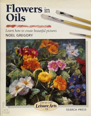 Flowers in Oils - Noel Gregory