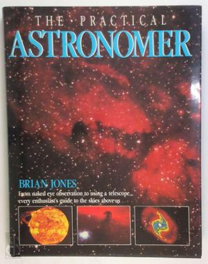 The Practical Astronomer - Brian Jones