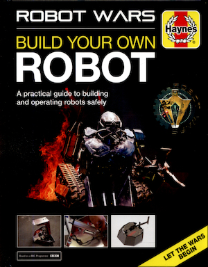 Robot Wars - Build Your Own Robot - James Cooper, Grant Cooper