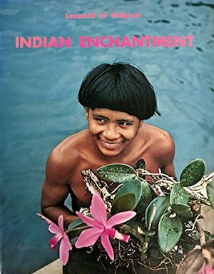 Indian Enchantment - Leopold Of Belgium