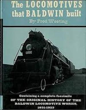 The locomotives that Baldwin built - Fred Westing, Baldwin-Lima-Hamilton Corporation