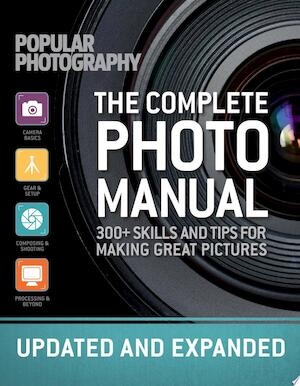 The Complete Photo Manual - The Editors Of Popular Photography