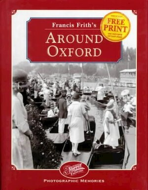 Around Oxford - Photographic Memories - Francis Frith, Nick Channer