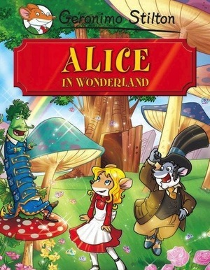 Alice in wonderland - Geronimo Stilton, Lewis Carroll