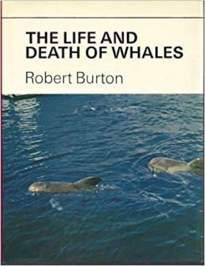 The life and death of whales - Robert Burton