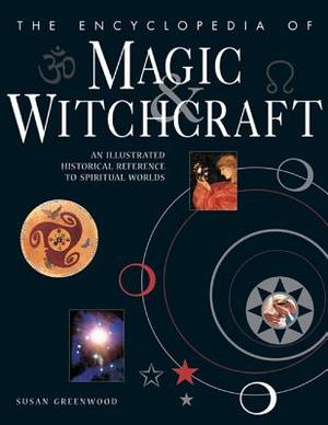The Encyclopedia of Magic & Witchcraft - Susan Greenwood