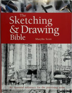 The Sketching & Drawing Bible - Marilyn Scott