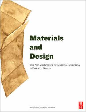 Materials and Design: the art and science of material selection in product design - Michael F. Ashby, Kara Johnson