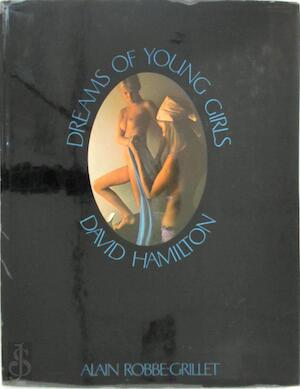 Dreams of a young girl - David Hamilton, Alain Robbe-Grillet