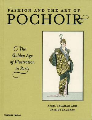 Fashion and the Art of Pochoir - April Calahan, Cassidy Zachary