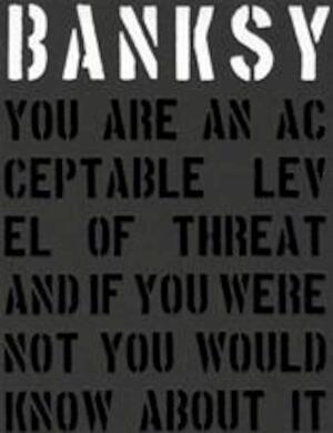 Banksy. You are an Acceptable Level of Threat - Gary Shove