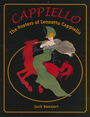 Cappiello - The Posters of Leonetto Cappiello - Jack Rennert