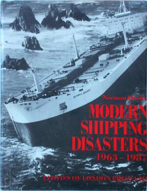 Modern Shipping Disasters, 1963-1987 - Norman Hooke