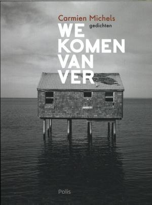 We komen van ver - Carmien Michels