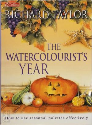 Watercolourist's Year - Richard S. Taylor