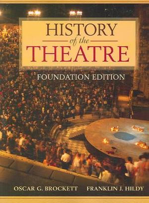 History of the Theatre - Oscar Gross Brockett, Franklin J. Hildy