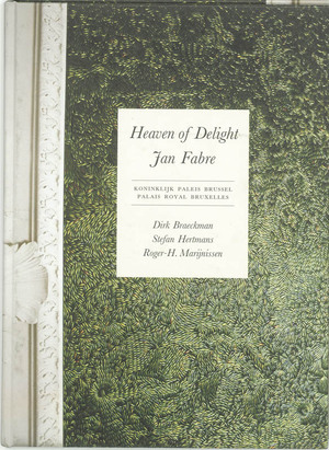 Heaven of Delight - Jan Fabre - D. Braeckman, S. / Marijnissen Hertmans