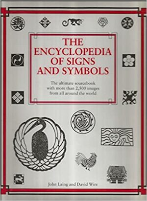 The Encyclopedia of Signs and Symbols - John Laing, David Wire