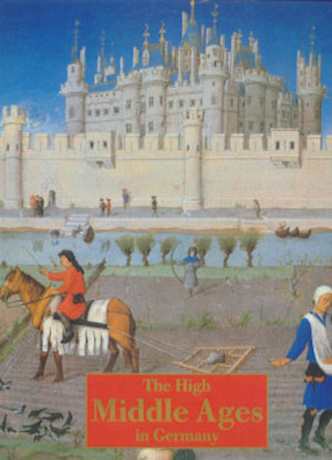 The High Middle Ages in Germany - Rolf Toman