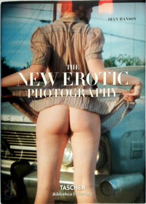 The New Erotic Photography - Dian Hanson