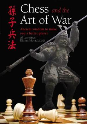 Chess and the Art of War - Al Lawrence, Elshan Moradiabadi