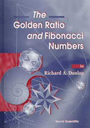 Golden Ratio and Fibonacci Numbers - R A Dunlap