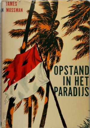 Opstand in het paradijs - James Mossman