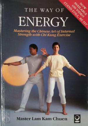 The Way of Energy - Kam Chuen Lam