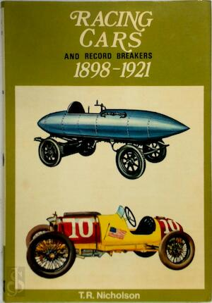 Racing Cars and Record Breakers, 1898-1921 - T.R. Nicholson