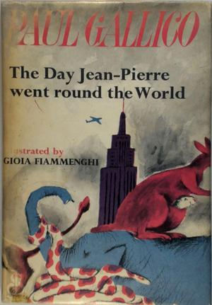 The Day Jean-Pierre Went Around the World - Paul Gallico